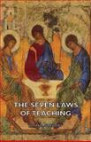 The Seven Laws of Teaching, John M. Gregory, 1406769452