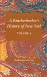 A Knickerbocker's History of New York, Diedrich Knickerbocker and Washington Irving, 1565549457