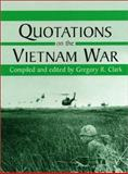 Quotations on the Vietnam War, Clark, Gregory R., 0786409452