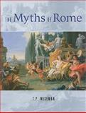 The Myths of Rome, Wiseman, T. P., 0977409457