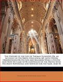 The History of the Life of Thomas Ellwood, Thomas Ellwood and Joseph Wyeth, 1142639452