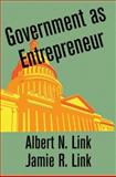 Government as Entrepreneur, Link, Albert N. and Link, Jamie R., 0195369459