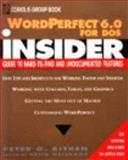 WordPerfect 6.0 for DOS Insider, Peter G. Aitken, 0471579459