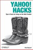 Yahoo! Hacks : Tips and Tools for Living on the Web Frontier, Bausch, Paul, 0596009453