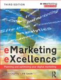 Emarketing Excellence : Planning and Optimising Your Digital Marketing, Chaffey, Dave and Smith, P. R., 0750689455