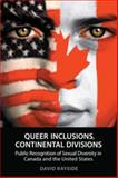 Queer Inclusions, Continental Divisions : Public Recognition of Sexual Diversity in Canada and the United States, Rayside, David, 0802089453