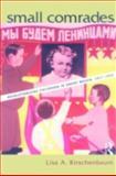 Small Comrades, Lisa A. Kirschenbaum, 0815339453