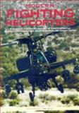 Modern Fighting Helicopters, Bill Gunston and Mike Spick, 0861019458