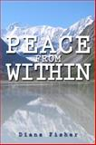 Peace from Within, Diana Fisher, 1480909459