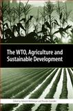 The WTO, Agriculture and Sustainable Development, , 1874719454