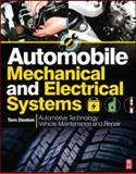 Automobile Mechanical and Electrical Systems : Automotive Technology: Vehicle Maintenance and Repair, Denton, Tom, 0080969453