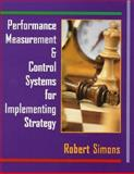 Performance Measurement and Control Systems for Implementing Strategy, Simons, Robert, 0130219452