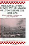 American Economic Growth and Standards of Living Before the Civil War, , 0226279456