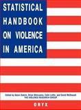 Statistical Handbook on Violence in America, , 0897749456