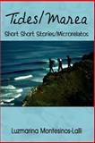Tides/Marea : Short Short Stories/microrelatos, Montesinos-Lalli, Luzmarina, 1403389454