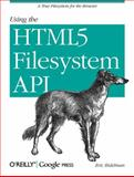 Using the HTML5 Filesystem API, Bidelman, Eric, 1449309453