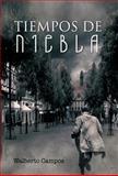 Tiempos de Niebla, Walberto Campos, 1463309457