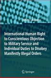 International Human Right to Conscientious Objection to Military Service and Individual Duties to Disobey Manifestly Illegal Orders, Takemura, Hitomi, 3642089453