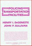 Policing Transportation Facilities 9780398059460
