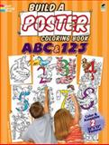 Build a Poster Coloring Book -- ABC and 123, Peter Donahue, 0486479463