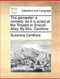 The Gamester, Susanna Centlivre, 1170469469