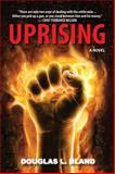 Uprising, Douglas L. Bland, 1459719468