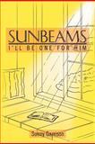 Sunbeams, Sunny Garrison, 1477159460