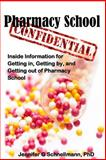 Pharmacy School Confidential, Jennifer Schnellmann, 1484159462
