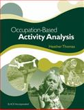 Occupation-Based Activity Analysis, Thomas, Heather, 1556429460