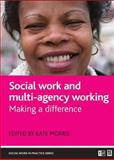 Social Work and Multi-Agency Working : Making a Difference, , 1861349467