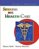 Spanish for Health Care, Rush and Houston, Patricia, 0130409464