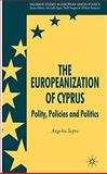 The Europeanization of Cyprus : Polity, Policies and Politics, Sepos, Angelos, 0230019463