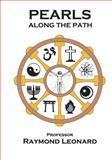 Pearls along the Path, Raymond Leonard, 1453839461
