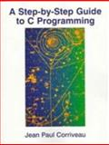 A Step-by-Step Guide to C Programming, Corriveau, Jean Paul, 013339946X