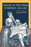 Visions of the Press in Britain, 1850-1950 9780252029462
