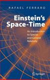 Einstein's Space-Time : An Introduction to Special and General Relativity, Ferraro, Rafael, 0387699465