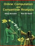 Online Computation and Competitive Analysis, Borodin, Allan and El-Yaniv, Ran, 0521619467