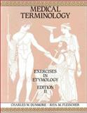 Medical Terminology : Exercises in Etymology, Dunmore, Charles W. and Fleischer, Rita M., 080362946X