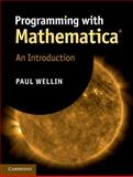 Programming with Mathematica®: an Introduction, Wellin, Paul, 1107009464