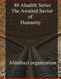 40 Ahadith Series the Awaited Savior of Humanity, ahlulbayt organization, 1496019466