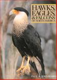 Hawks, Eagles, and Falcons of North America, Paul A. Johnsgard, 1560989467