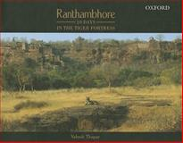 Ranthambhore : 10 Days in the Tiger Fortress, Thapar, Valmik, 0195699467