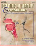 Essentials of Anatomy and Physiology for Communication Disorders, Drumright, David G. and Seikel, J. Anthony, 0766859460