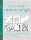 The Zentangle Untangled Workbook, Kass Hall, 144032946X