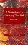 A Knickerbocker's History of New York, Diedrich Knickerbocker and Washington Irving, 1565549465