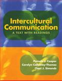 Intercultural Communication : A Text with Readings, Cooper, Pamela J. and Calloway-Thomas, Carolyn, 0205579469