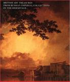 British Art Treasures from Russian Imperial Collections in the Hermitage, , 0300069464