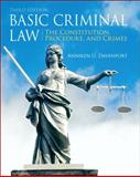 Basic Criminal Law : The Constitution, Procedure, and Crimes, Davenport, Anniken U., 0135109469