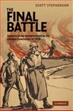 The Final Battle : Soldiers of the Western Front and the German Revolution of 1918, Stephenson, Scott, 0521519462