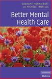 Better Mental Health Care, Thornicroft, Graham and Tansella, Michele, 0521689465